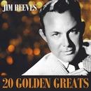 20 Golden Greats/Jim Reeves