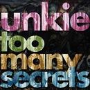 too many secrets/unkie