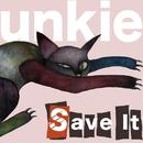 Save It/unkie