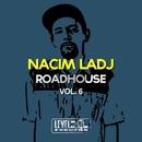 Roadhouse, Vol. 6/Nacim Ladj