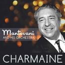 Charmaine/Mantovani and His Orchestra