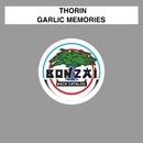 Garlic Memories/Thorin