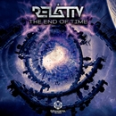 The End of Time/Relativ