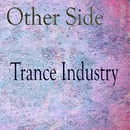Trance Industry/Other Side