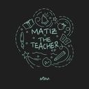 The Teacher/Matiz