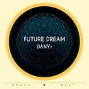 Future Dream/Danyr