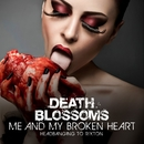 Me And My Broken Heart – Headbanging to Rixton/Death Blossoms