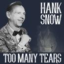 Hank Snow - Too Many Tears/Hank Snow