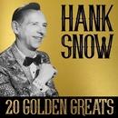 Hank Snow - 20 Golden Greats/Hank Snow