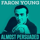 Faron Young - Almost Persuaded/Faron Young