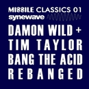 Bang the Acid - Rebanged!/Damon Wild and Tim Taylor