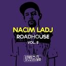 Roadhouse, Vol. 8/Nacim Ladj