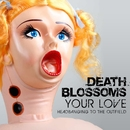 Your Love - Headbanging to The Outfield/Death Blossoms