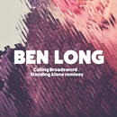 Calling Broadsword / Standing Alone Remixes/Ben Long