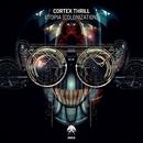 Utopia (Colonization)/Cortex Thrill