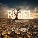 Missing (feat. Brooklyn Rose)/Rebel