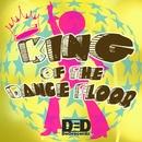 King Of The Dance Floor/DeDrecordz