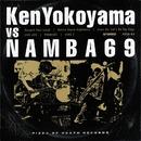 Ken Yokoyama VS NAMBA69/Ken Yokoyama