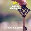 Hold On / Waiting For/PLCe