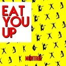 Eat You Up/Montage