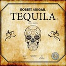 Tequila/Robert Abigail