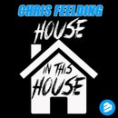 House In This House/Chris Feelding