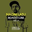 Roadhouse, Vol. 9/Nacim Ladj