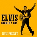 Elvis - Country Boy/ELVIS PRESLEY