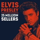 Elvis Presley - 25 Million Sellers/Elvis Presley