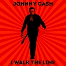 I Walk The Line/JOHNNY CASH