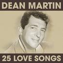 Dean Martin - 25 Love Songs/Dean Martin