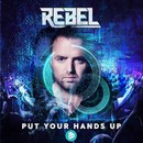 Put Your Hands Up (Break Mix)/Rebel