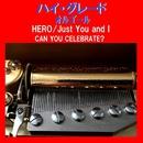 ハイ・グレード オルゴール作品集 Hero/Just You and I/CAN YOU CELEBRATE?/オルゴールサウンド J-POP