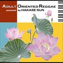 ADULT ORIENTED REGGAE/HAKASE-SUN