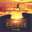 Believe (feat. Nick Bennett)/Timer Man