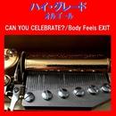 ハイ・グレード オルゴール作品集 CAN YOU CELEBRATE ?/Body Feels EXIT/オルゴールサウンド J-POP