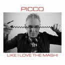 Like I Love The Mash/Picco