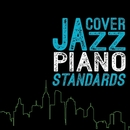 COVER JAZZ PIANO STANDARDS/Various Artists