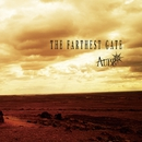 THE FARTHEST GATE/AUBE