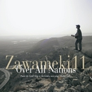 Zawameki11 Over All Nations/Zawameki