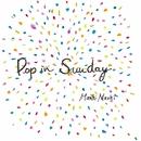 Pop in Sunday/ましまし