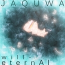 will-eternAl/JAQUWA/寂和