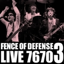 FENCE OF DEFENSE LIVE 7670 Part.3/FENCE OF DEFENSE