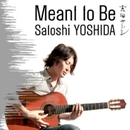 Meant To Be/吉田サトシ