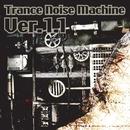 Trance Noise Machine Ver.1.1/Trance Noise Machine