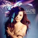 Beautiful Life/Jade