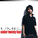 under twenty four/UME。