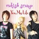 Yes, My Life/rakish scamp