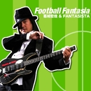 Football Fantasia/葛城哲哉 & FANTASISTA