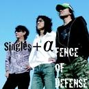Singles + α/FENCE OF DEFENSE